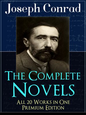 cover image of The Complete Novels of Joseph Conrad--All 20 Works in One Premium Edition